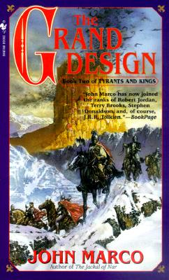 The Grand Design: Book Two of Tyrants and Kings - Marco, John
