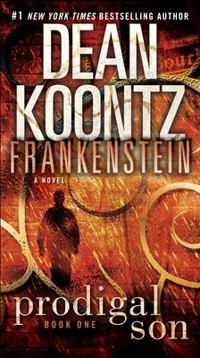 Frankenstein: Prodigal Son - Koontz, Dean R, and Anderson, Kevin J