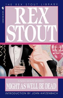Might as Well Be Dead - Stout, Rex