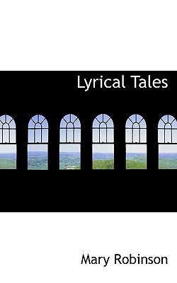 Lyrical Tales - Robinson, Mary