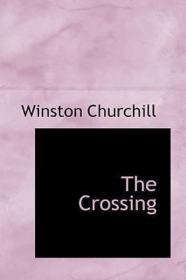 The Crossing - Churchill, Winston S, Sir