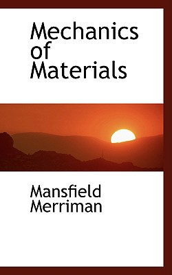 Mechanics of Materials - Merriman, Mansfield