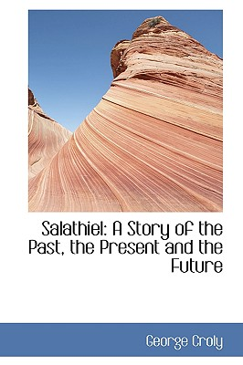 Salathiel: A Story of the Past, the Present and the Future - Croly, George