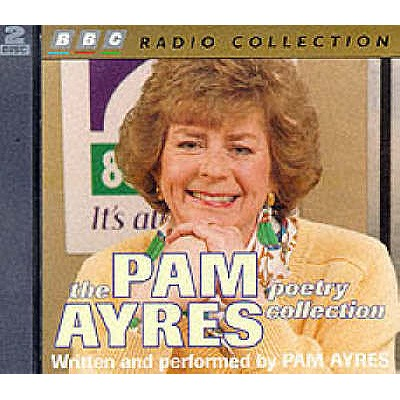 The Pam Ayres Poetry Collection - Ayres, Pam (Read by)