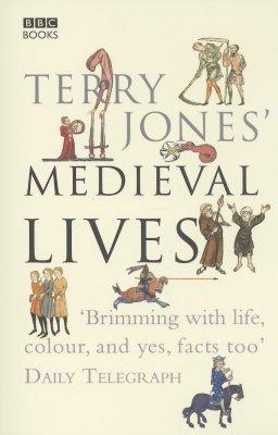 Terry Jones' Medieval Lives - Jones, Terry, and Ereira, Alan