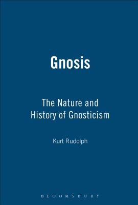 Gnosis: The Nature and History of Gnosticism - Rudolph, Kurt
