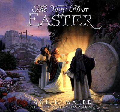 The Very First Easter - Maier, Paul L, Ph.D.
