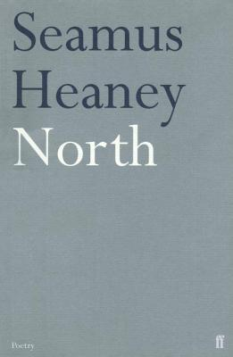 North: Poems - Heaney, Seamus, and Heaney