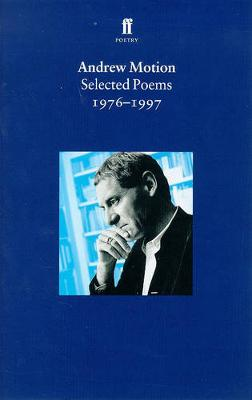 Andrew Motion Selected Poems, 1976-1997 - Motion, Andrew