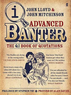 QI: Advanced Banter - Fry, Stephen, and Lloyd, John, and Mitchinson, John