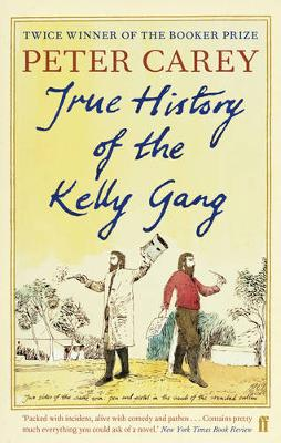 True History of the Kelly Gang - Carey, Peter