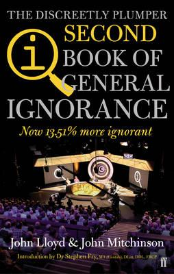 QI: The Second Book of General Ignorance: The Discreetly Plumper Edition - Lloyd, John, and Mitchinson, John