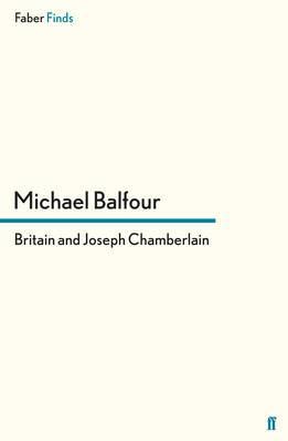 Britain and Joseph Chamberlain - Balfour, Michael