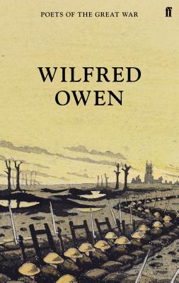 Wilfred Owen - Stallworthy, Jon (Editor), and Owen, Wilfred