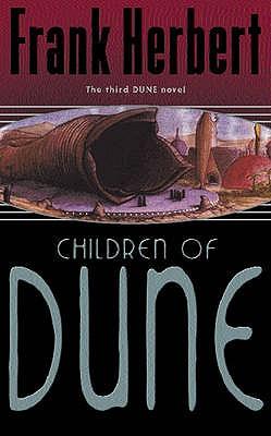 The Children of Dune: The Third Dune Novel - Herbert, Frank