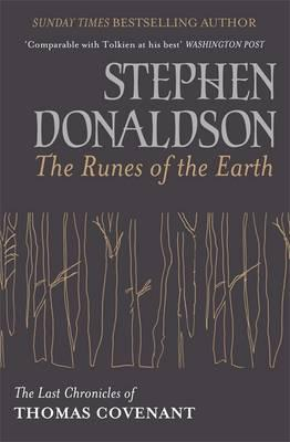 The Runes of the Earth: The Last Chronicles of Thomas Covenant - Donaldson, Stephen
