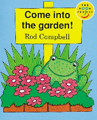 Come into the Garden: Read-On - Campbell, Rod, and Body, Wendy (Editor)