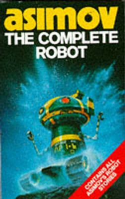 The Complete Robot - Asimov, Isaac