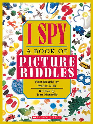 I Spy: A Book of Picture Riddles - Wick, Walter, and Carson, Carol D, and Marzollo, Jean