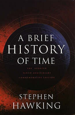 A Brief History of Time: From the Big Bang to Black Holes - Hawking, Stephen