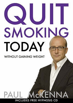 Quit Smoking Today without Gaining Weight - McKenna, Paul