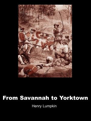 From Savannah to Yorktown: The American Revolution in the South - Lumpkin, Henry