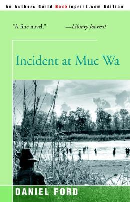 Incident at Muc Wa - Ford, Daniel