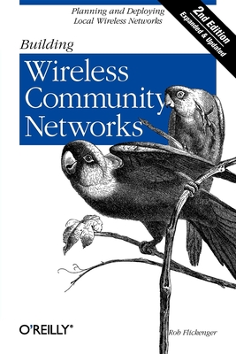 Building Wireless Community Networks - Flickenger, Rob