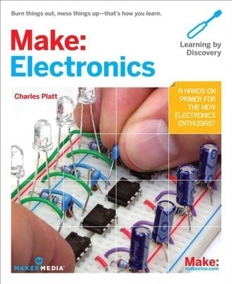 Make: Electronics: Learning Through Discovery - Platt, Charles