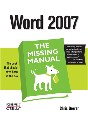 Word 2007: The Missing Manual - Grover, Chris, Dr.