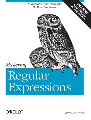 Mastering Regular Expressions - Friedl, Jeffrey