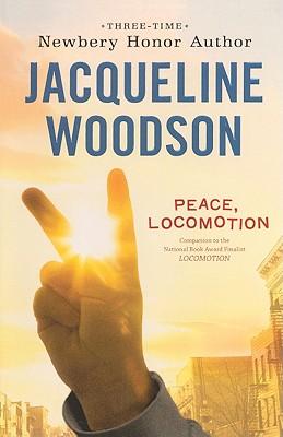 Peace, Locomotion - Woodson, Jacqueline