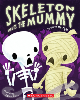 Skeleton Meets the Mummy - Metzger, Steve