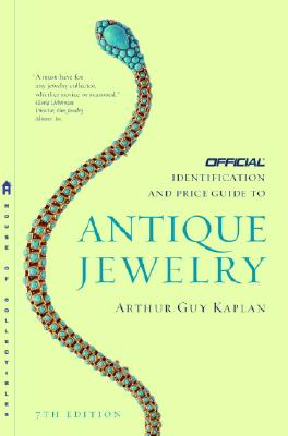The Official Identification and Price Guide to Antique Jewelry - Kaplan, Arthur Guy