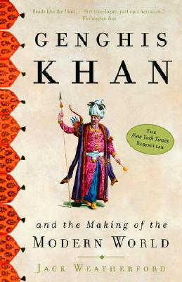 Genghis Khan and the Making of the Modern World - Weatherford, Jack