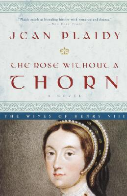 The Rose Without a Thorn - Plaidy, Jean