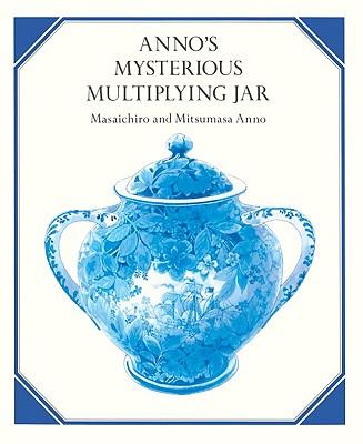 Anno's Mysterious Multiplying Jar - Anno, Masaichiro, and Anno, Mitsumasa