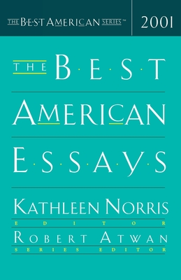 The Best American Essays - Norris, Kathleen (Editor), and Atwan, Bob (Foreword by)