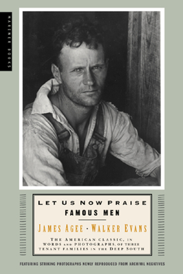 Let Us Now Praise Famous Men: Three Tenant Families - Agee, James, and Evans, Walker (Foreword by)