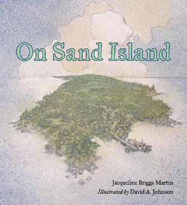On Sand Island - Martin, Jacqueline Briggs, and Johnson, David A (Illustrator)