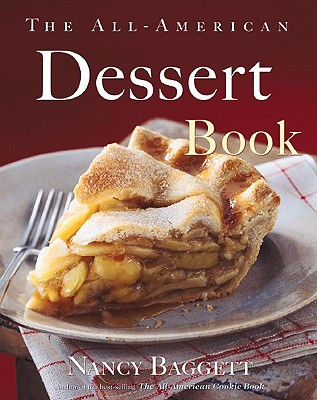The All-American Dessert Book - Baggett, Nancy, and Richardson, Alan (Photographer)