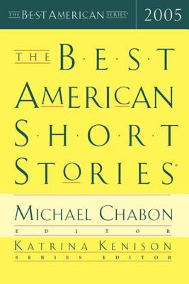 The Best American Short Stories - Chabon, Michael (Selected by), and Kenison, Katrina (Selected by)