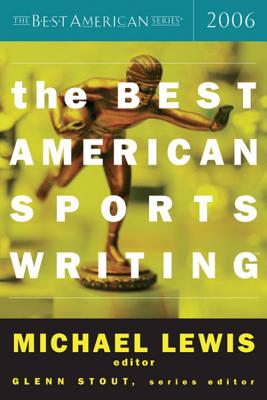 The Best American Sports Writing - Stout, Glenn (Editor), and Lewis, Michael (Editor)