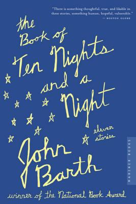 The Book of Ten Nights and a Night: Eleven Stories - Barth, John, Professor