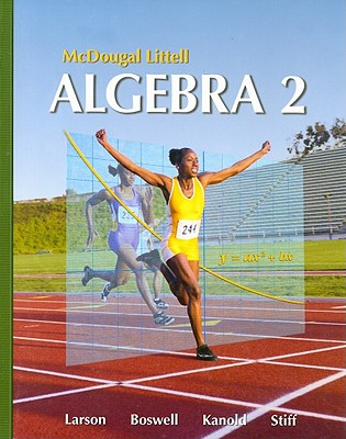 Algebra 2 - Larson, Ron, Professor, and Boswell, Laurie, and Kanold, Timothy D