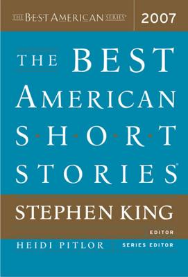 The Best American Short Stories - King, Stephen (Selected by), and Pitlor, Heidi (Selected by)