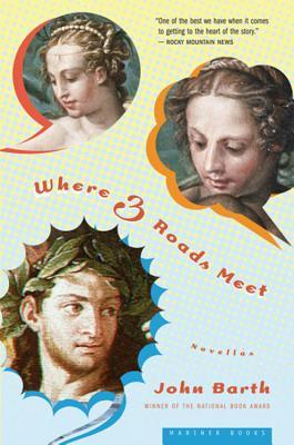 Where Three Roads Meet - Barth, John, Professor