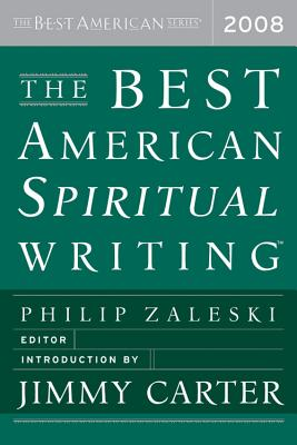 The Best American Spiritual Writing - Zaleski, Philip (Editor), and Carter, Jimmy (Introduction by)