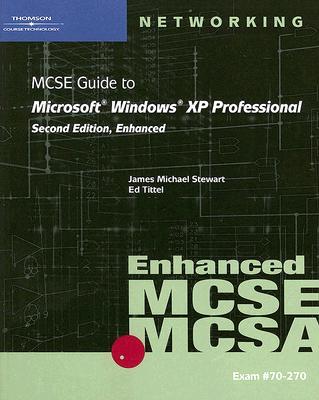 MCSE Guide to Microsoft Windows XP Professional - Stewart, J Michael, and McCann, Brian, and Melendez, Angel