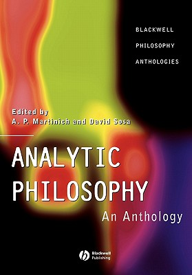 Analytic Philosophy - Martinich, Aloysius (Editor), and Sosa D, and Sosa, David (Editor)